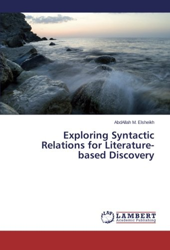 Exploring Syntactic Relations for Literature-based Discovery: AbdAllah M. Elsheikh