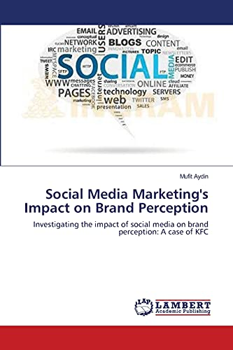 9783659478291: Social Media Marketing's Impact on Brand Perception: Investigating the impact of social media on brand perception: A case of KFC