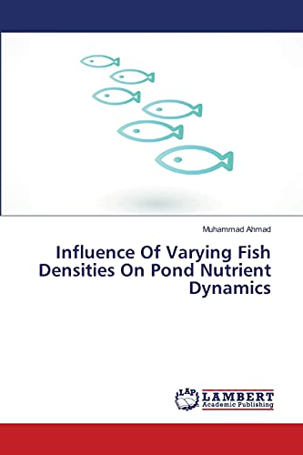 9783659478437: Influence Of Varying Fish Densities On Pond Nutrient Dynamics