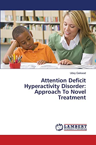 Attention Deficit Hyperactivity Disorder: Approach to Novel Treatment: Uday Gaikwad