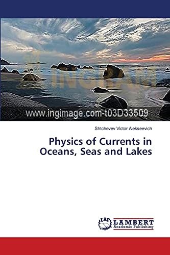 9783659479021: Physics of Currents in Oceans, Seas and Lakes