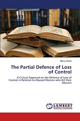 The Partial Defence of Loss of Control: Mercy Okolo
