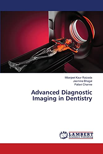 Advanced Diagnostic Imaging in Dentistry: Raizada, Milanjeet Kaur