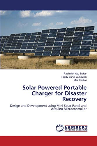 9783659480935: Solar Powered Portable Charger for Disaster Recovery: Design and Development using Mini Solar Panel and Arduino Microcontroller