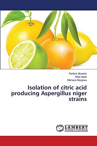 9783659481000: Isolation of citric acid producing Aspergillus niger strains