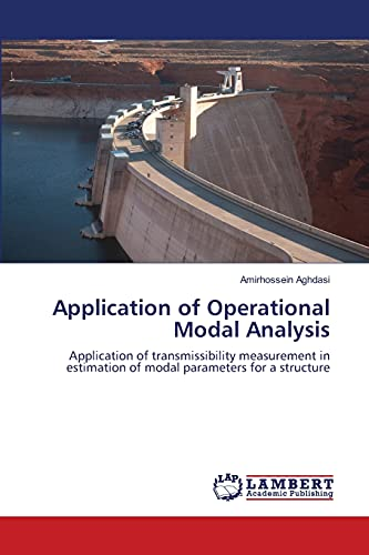 9783659481758: Application of Operational Modal Analysis: Application of transmissibility measurement in estimation of modal parameters for a structure