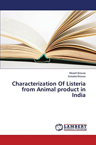 Characterization Of Listeria from Animal product in India: Sukanta Biswas