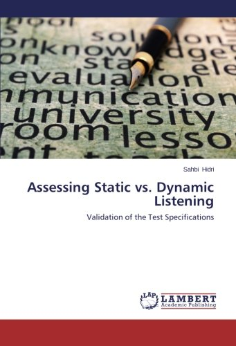 9783659482885: Assessing Static vs. Dynamic Listening: Validation of the Test Specifications