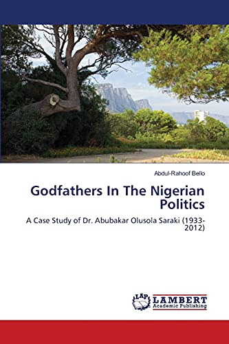 Godfathers in the Nigerian Politics: Abdul-Rahoof Bello