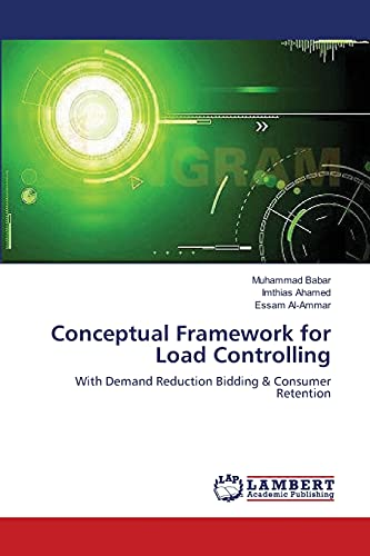 9783659483691: Conceptual Framework for Load Controlling: With Demand Reduction Bidding & Consumer Retention
