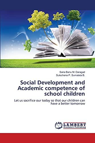 Social Development and Academic Competence of School: Daragad Saira Banu