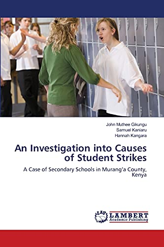 9783659483936: An Investigation into Causes of Student Strikes: A Case of Secondary Schools in Murang'a County, Kenya