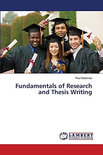 Fundamentals of Research and Thesis Writing: Katamba Paul (author)