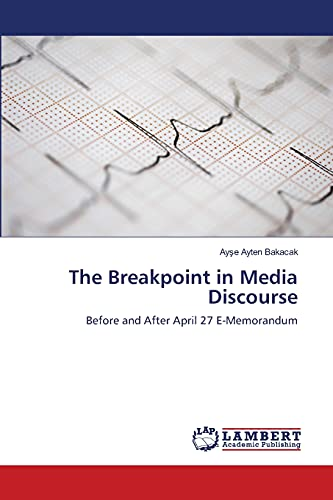 9783659484209: The Breakpoint in Media Discourse: Before and After April 27 E-Memorandum