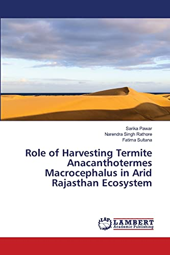 Role of Harvesting Termite Anacanthotermes Macrocephalus in Arid Rajasthan Ecosystem: Narendra ...