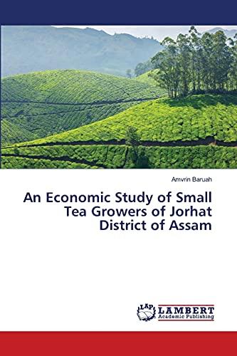Economic Study of Small Tea Growers of: Baruah Amvrin