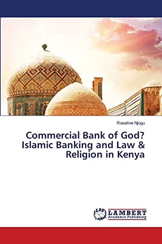 9783659485237: Commercial Bank of God? Islamic Banking and Law & Religion in Kenya