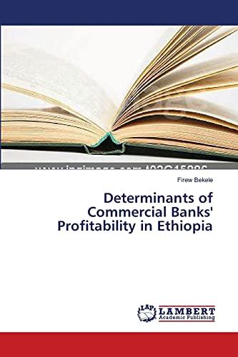 9783659486746: Determinants of Commercial Banks' Profitability in Ethiopia