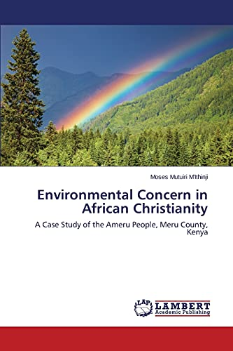Environmental Concern in African Christianity: Moses Mutuiri M'ithinji
