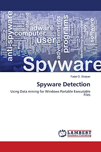 9783659488832: Spyware Detection: Using Data mining for Windows Portable Executable Files