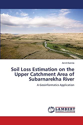 Soil Loss Estimation on the Upper Catchment: Kamila Amrit