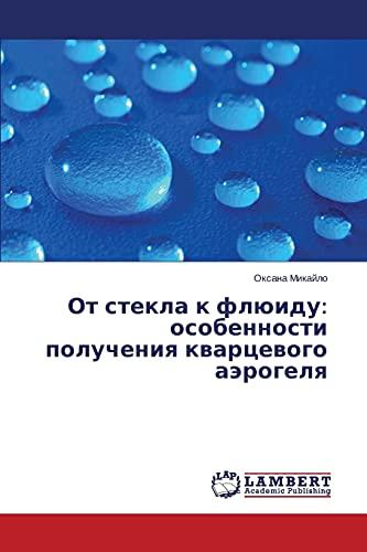 OT Stekla K Flyuidu: Osobennosti Polucheniya Kvartsevogo Aerogelya: Oksana Mikaylo