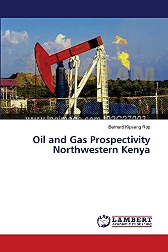 9783659490088: Oil and Gas Prospectivity Northwestern Kenya
