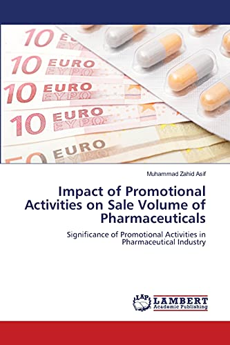 9783659492563: Impact of Promotional Activities on Sale Volume of Pharmaceuticals