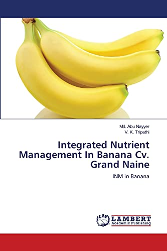 9783659493553: Integrated Nutrient Management In Banana Cv. Grand Naine: INM in Banana