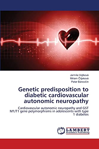 Genetic Predisposition to Diabetic Cardiovascular Autonomic Neuropathy: Jarmila Vojtkov