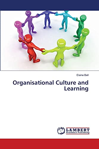 Organisational Culture and Learning: Elaine Bell