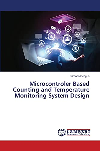 9783659495564: Microcontroler Based Counting and Temperature Monitoring System Design