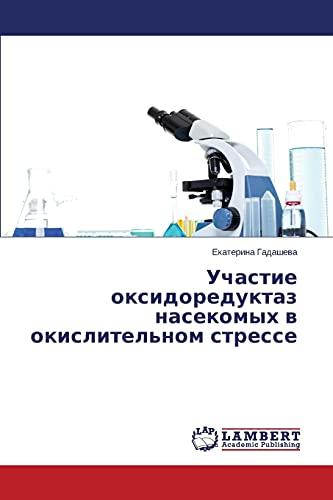 Uchastie Oksidoreduktaz Nasekomykh V Okislitelnom Stresse: Ekaterina Gadasheva