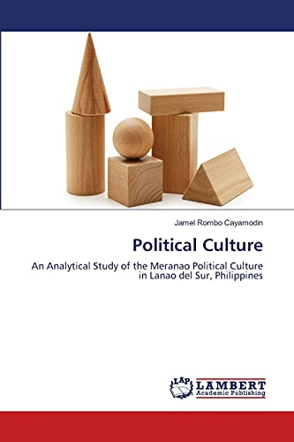 Political Culture: An Analytical Study of the: Cayamodin, Jamel Rombo