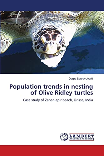 9783659496233: Population trends in nesting of Olive Ridley turtles: Case study of Zahaniapir beach, Orissa, India