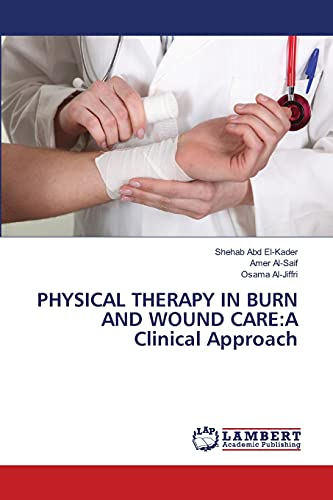9783659497377: PHYSICAL THERAPY IN BURN AND WOUND CARE:A Clinical Approach