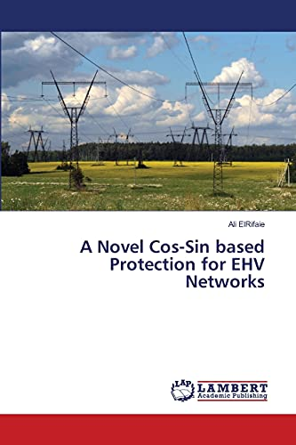 A Novel Cos-Sin Based Protection for Ehv Networks: Elrifaie Ali
