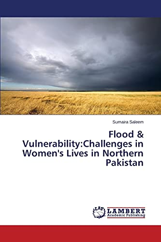 Flood Vulnerability: Challenges in Womens Lives in Northern Pakistan: Sumaira Saleem