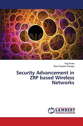 9783659500411: Security Advancement in ZRP based Wireless Networks