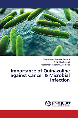 Importance of Quinazoline Against Cancer Microbial Infection: Theivendren Panneer Selvam