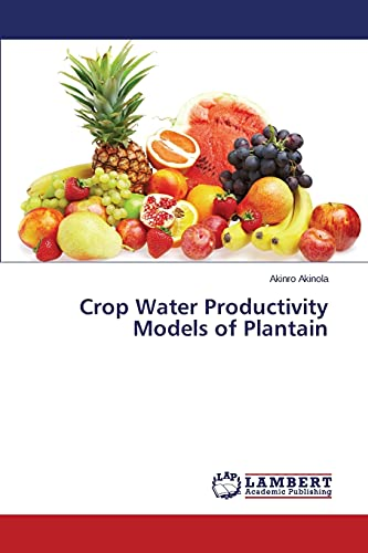 Crop Water Productivity Models of Plantain: Akinro Akinola