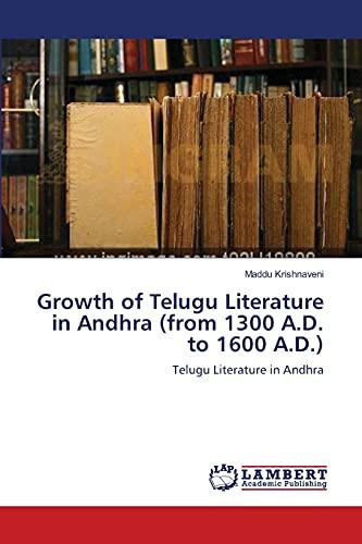 Growth of Telugu Literature in Andhra (from 1300 A.D. to 1600 A.D.): Maddu Krishnaveni