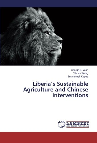9783659504877: Liberia's Sustainable Agriculture and Chinese interventions