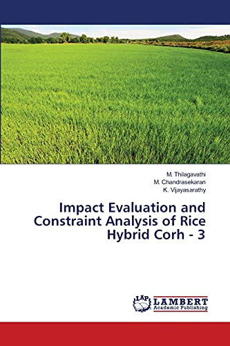 Impact Evaluation and Constraint Analysis of Rice: Thilagavathi M, Chandrasekaran
