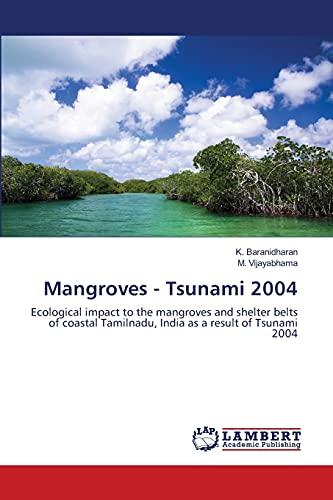 Mangroves - Tsunami 2004: Baranidharan, K. /