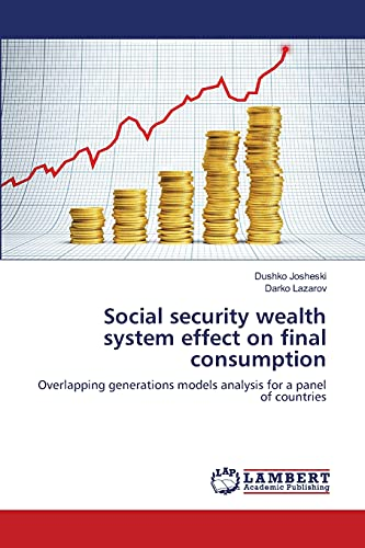 9783659505836: Social security wealth system effect on final consumption: Overlapping generations models analysis for a panel of countries