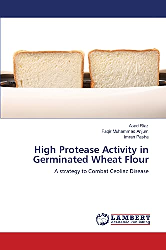 9783659506420: High Protease Activity in Germinated Wheat Flour: A strategy to Combat Ceoliac Disease