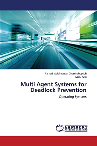 9783659506734: Multi Agent Systems for Deadlock Prevention: Operating Systems