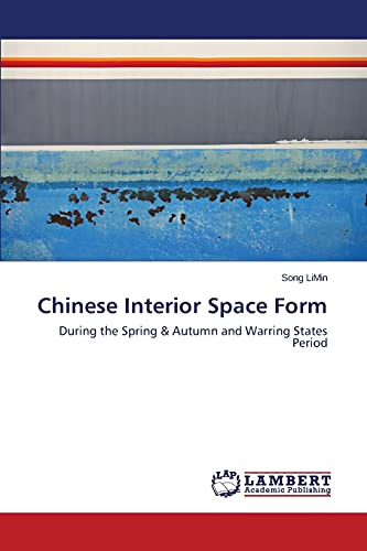 Chinese Interior Space Form (Paperback): Limin Song