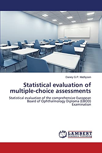 9783659507212: Statistical evaluation of multiple-choice assessments: Statistical evaluation of the comprehensive European Board of Ophthalmology Diploma (EBOD) Examination